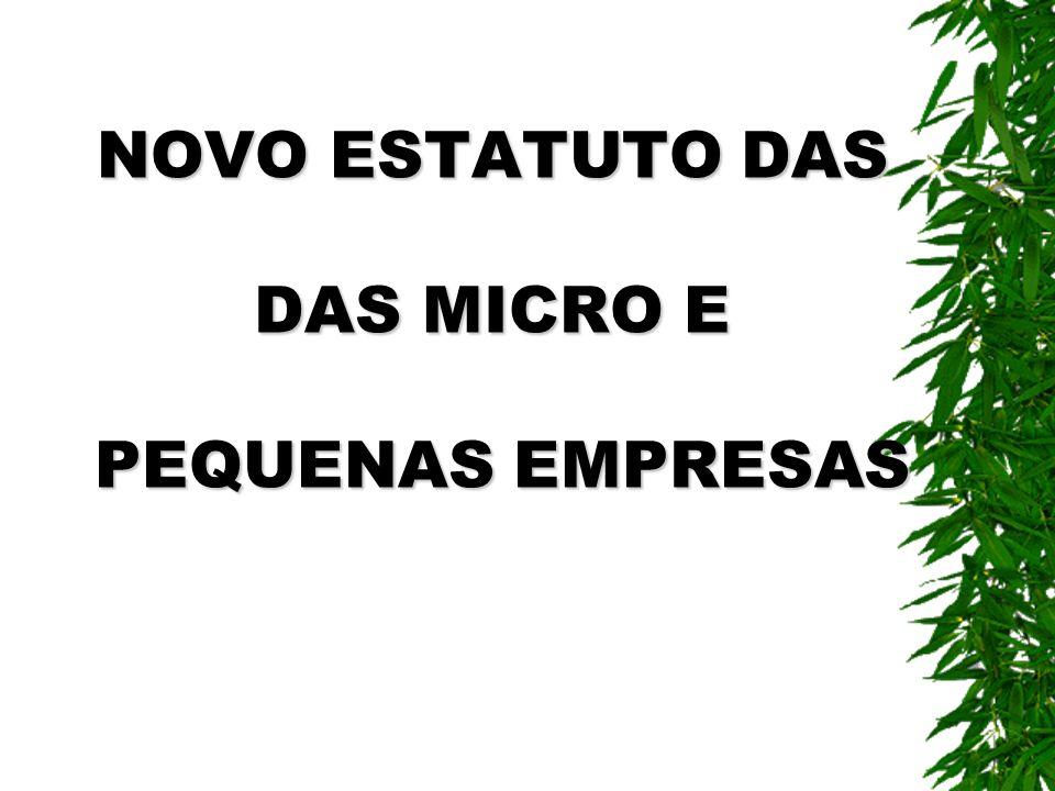 NOVO ESTATUTO DAS DAS MICRO E PEQUENAS EMPRESAS