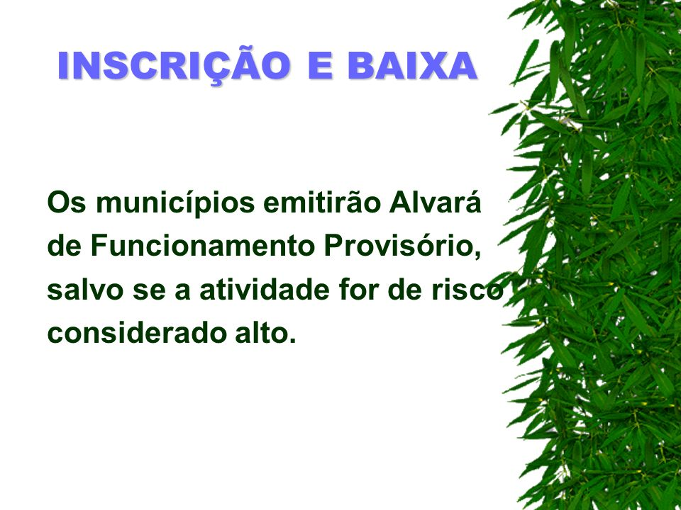 INSCRIÇÃO E BAIXA Os municípios emitirão Alvará