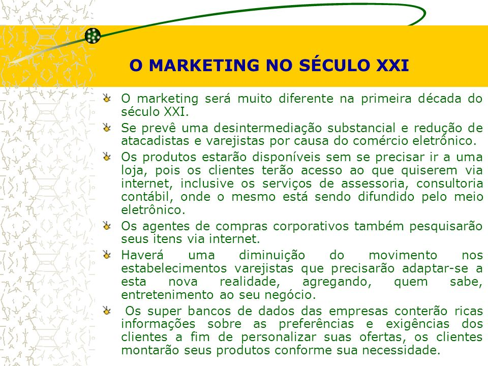 O MARKETING NO SÉCULO XXI