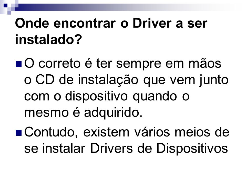 Onde encontrar o Driver a ser instalado