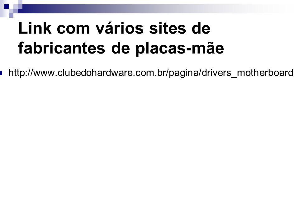 Link com vários sites de fabricantes de placas-mãe
