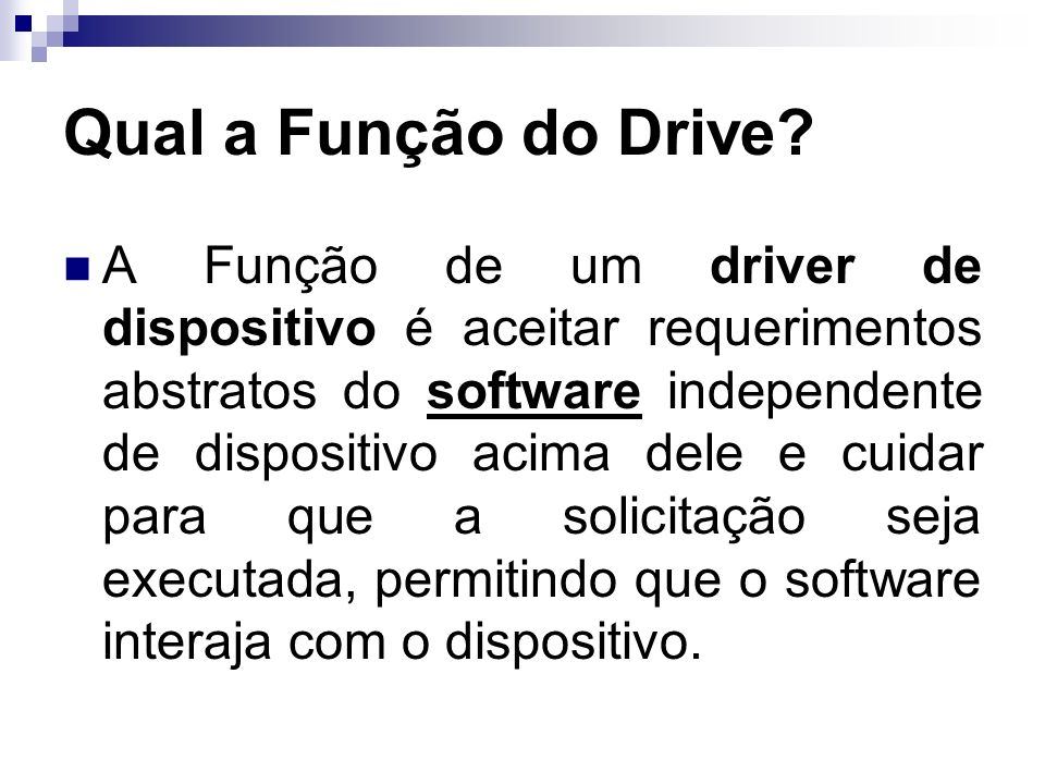 Qual a Função do Drive