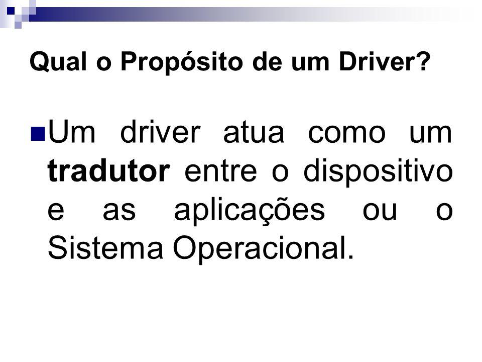 Qual o Propósito de um Driver
