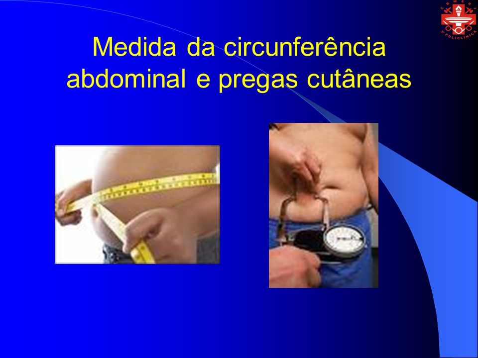 Medida da circunferência abdominal e pregas cutâneas