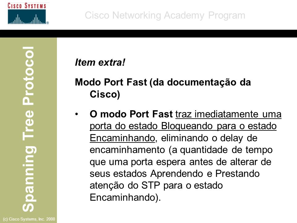 Item extra! Modo Port Fast (da documentação da Cisco)