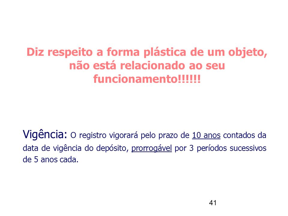 Diz respeito a forma plástica de um objeto, não está relacionado ao seu funcionamento!!!!!!