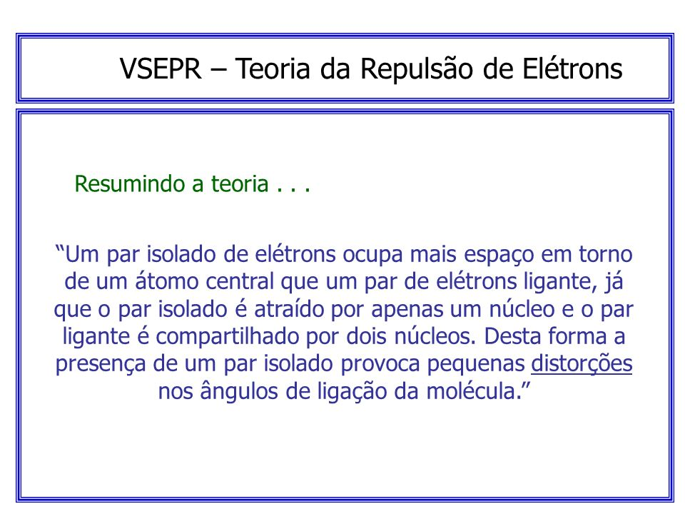 VSEPR – Teoria da Repulsão de Elétrons