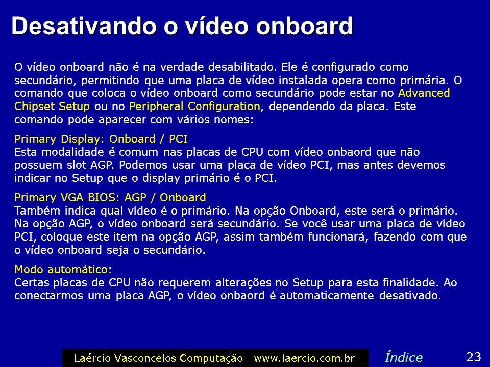 Desativando o vídeo onboard