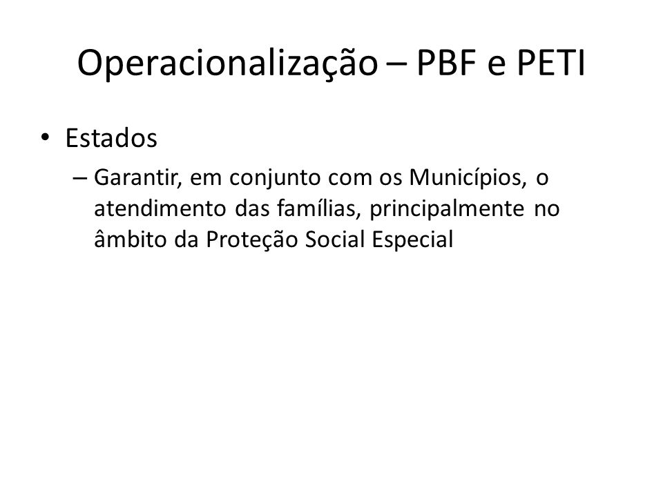 Operacionalização – PBF e PETI