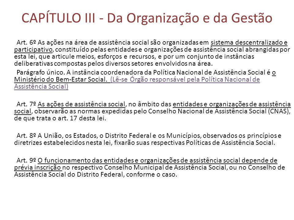CAPÍTULO III - Da Organização e da Gestão