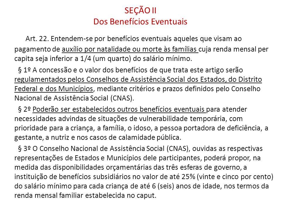 SEÇÃO II Dos Benefícios Eventuais