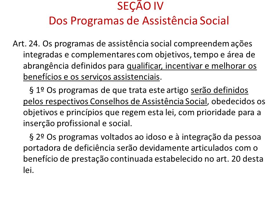 SEÇÃO IV Dos Programas de Assistência Social