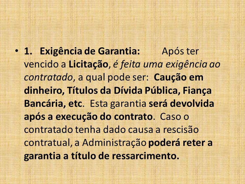 1. Exigência de Garantia: