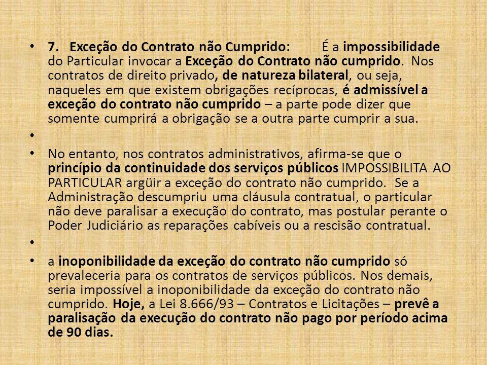 7. Exceção do Contrato não Cumprido: