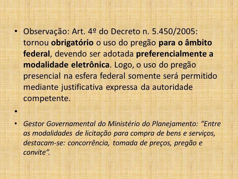 Observação: Art. 4º do Decreto n. 5