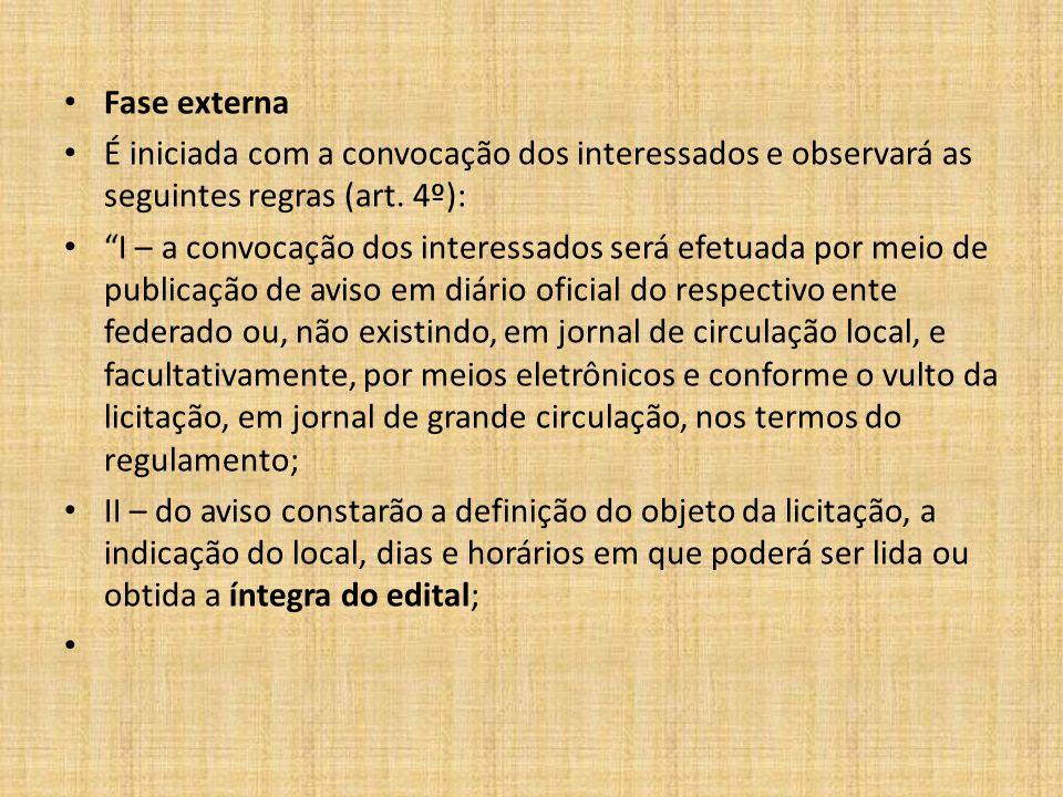 Fase externa É iniciada com a convocação dos interessados e observará as seguintes regras (art. 4º):