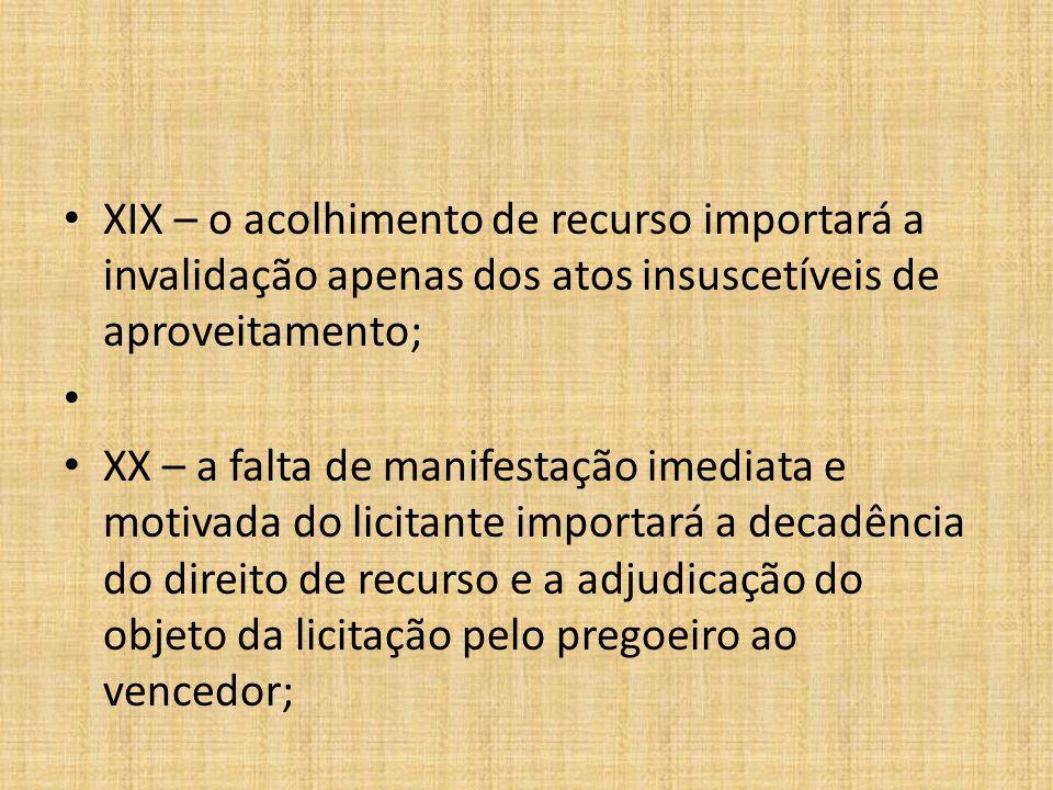 XIX – o acolhimento de recurso importará a invalidação apenas dos atos insuscetíveis de aproveitamento;