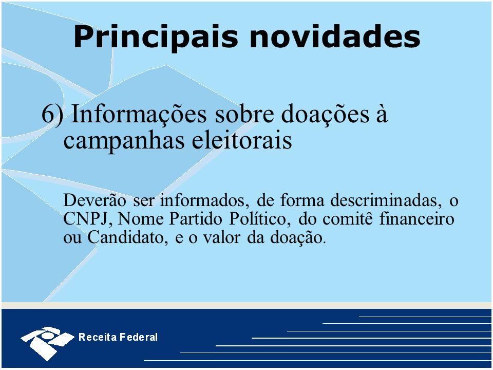 Principais novidades6) Informações sobre doações à campanhas eleitorais.
