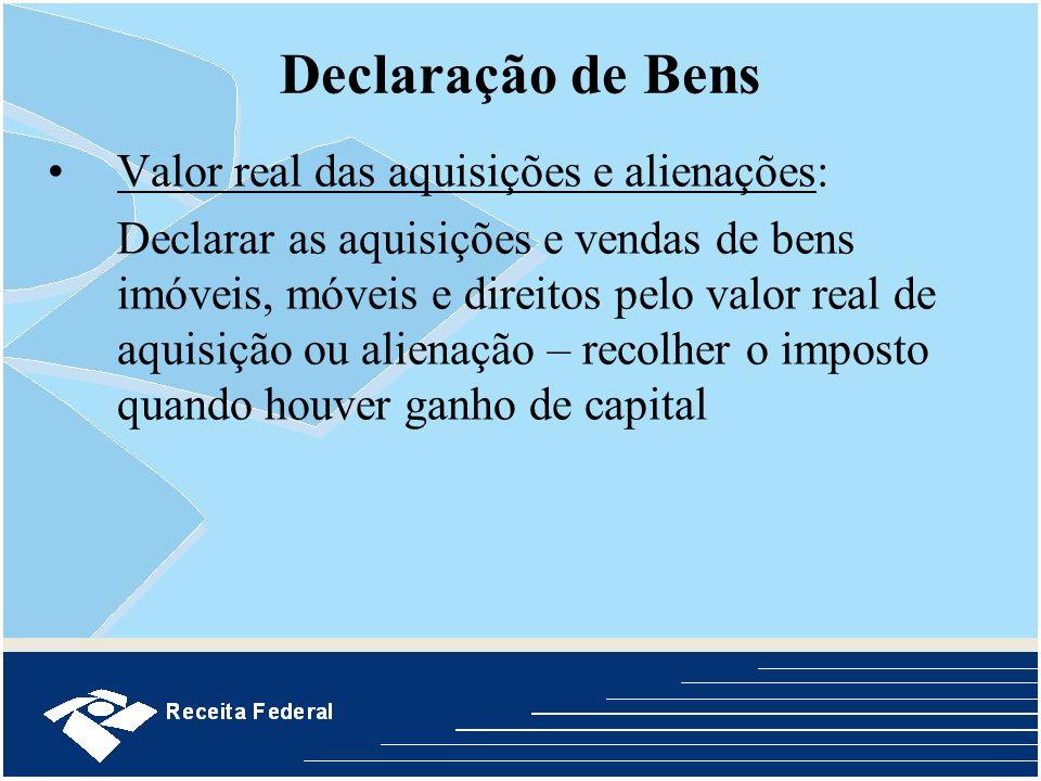 Declaração de Bens Valor real das aquisições e alienações: