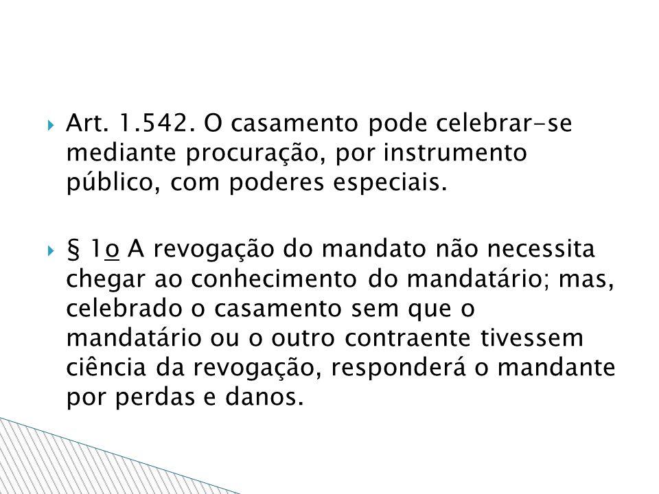 Art. 1.542. O casamento pode celebrar-se mediante procuração, por instrumento público, com poderes especiais.