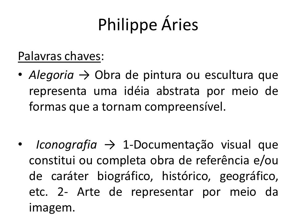 Philippe Áries Palavras chaves: