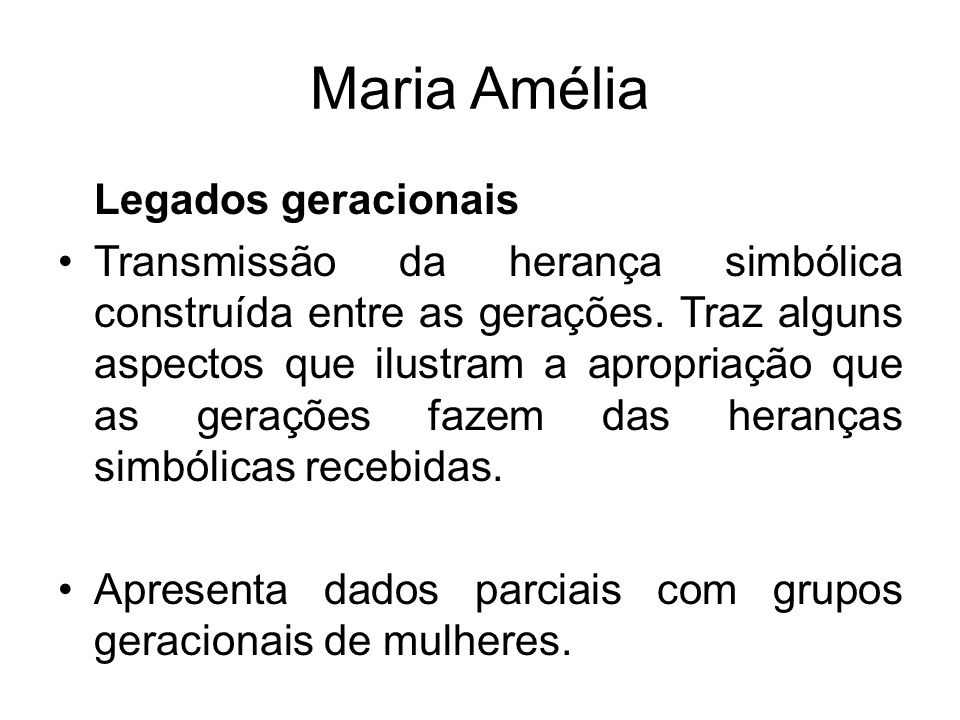 Maria Amélia Legados geracionais