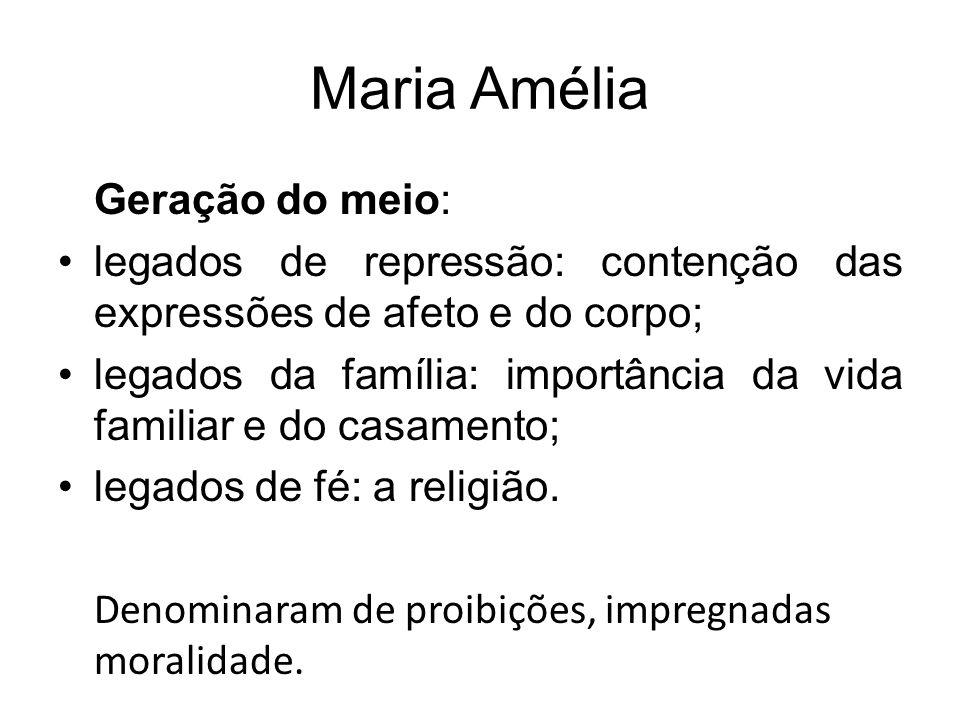 Maria Amélia Geração do meio:
