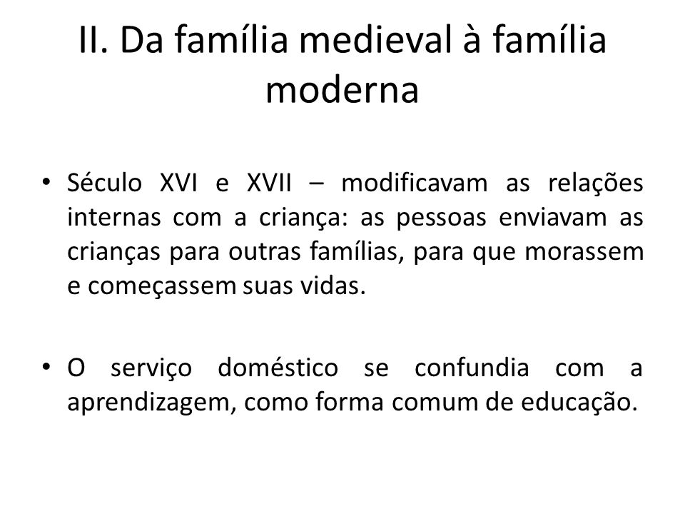 II. Da família medieval à família moderna