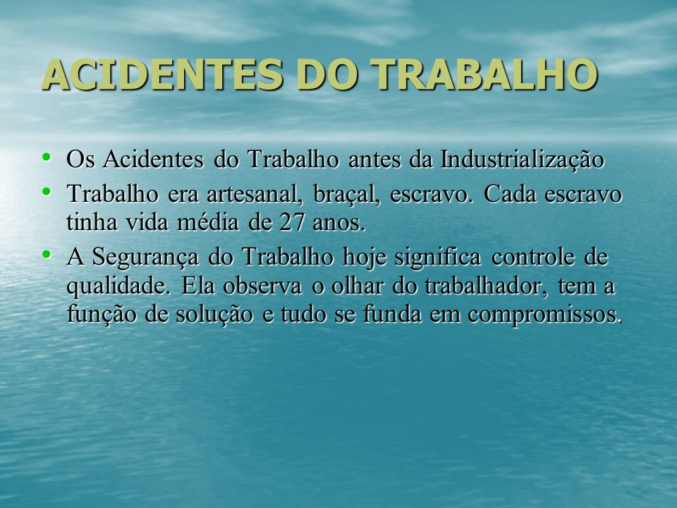 ACIDENTES DO TRABALHO Os Acidentes do Trabalho antes da Industrialização.