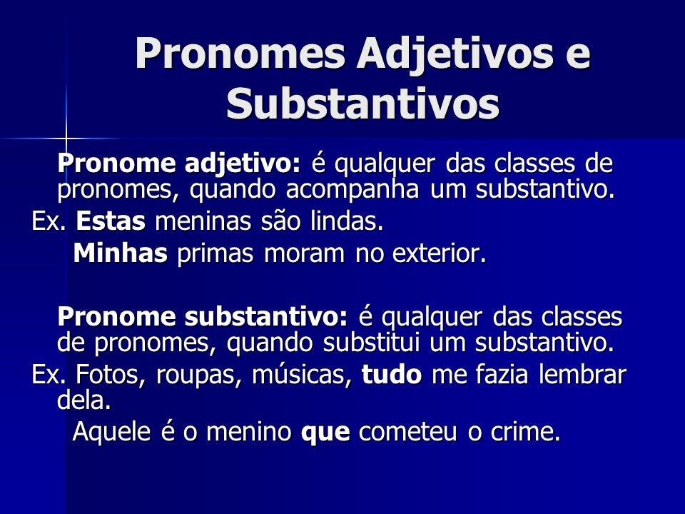 Pronomes Adjetivos e Substantivos