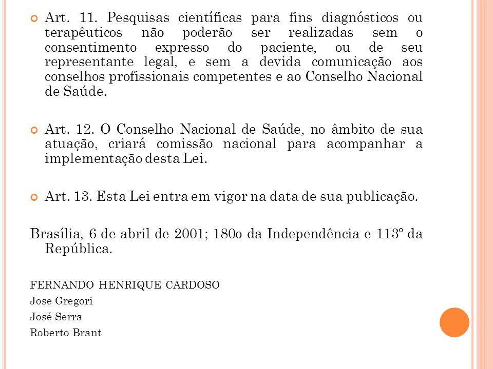 Art. 13. Esta Lei entra em vigor na data de sua publicação.