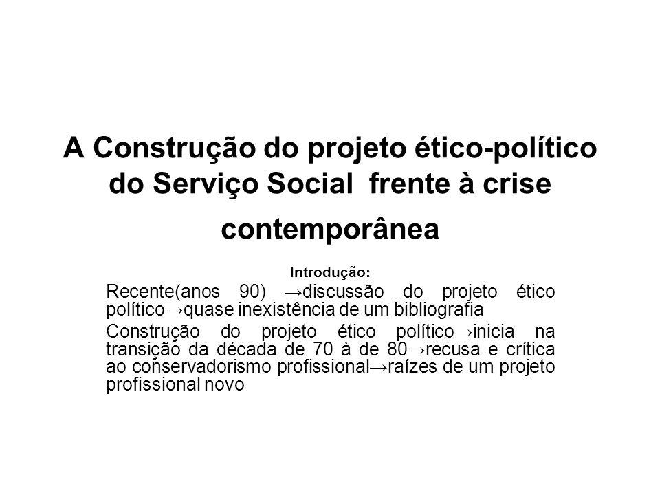 A Construção do projeto ético-político do Serviço Social frente à crise contemporânea