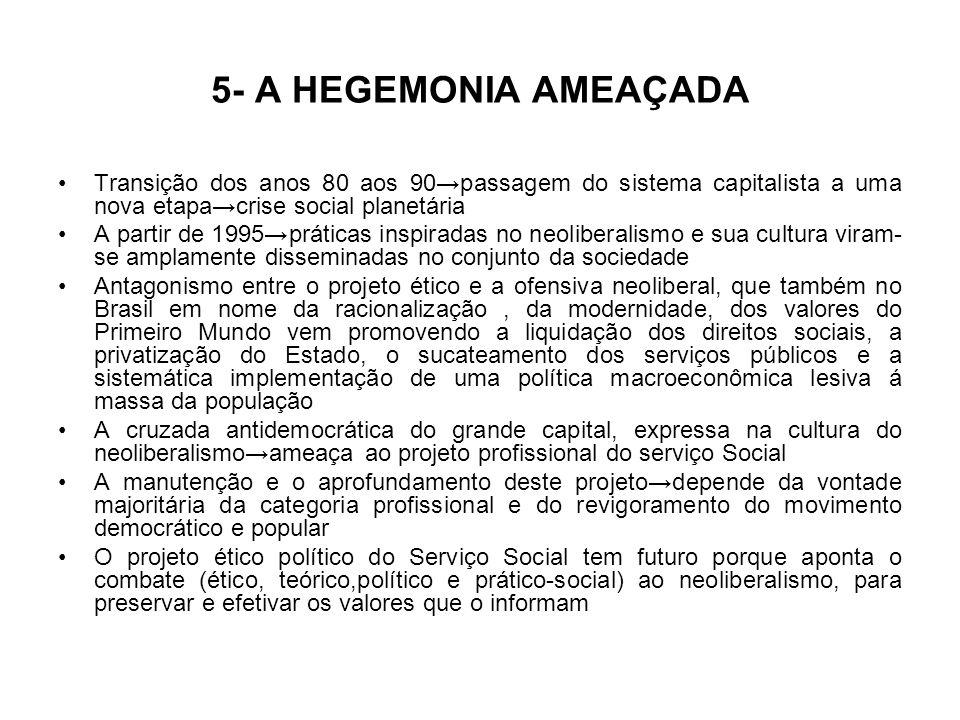 5- A HEGEMONIA AMEAÇADA Transição dos anos 80 aos 90→passagem do sistema capitalista a uma nova etapa→crise social planetária.