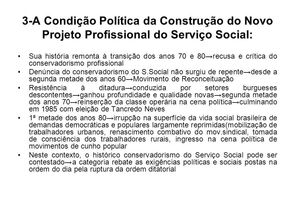 3-A Condição Política da Construção do Novo Projeto Profissional do Serviço Social: