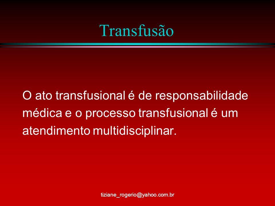 Transfusão O ato transfusional é de responsabilidade