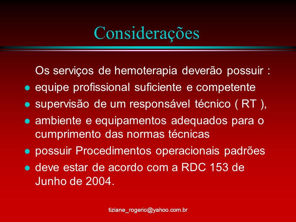 Considerações Os serviços de hemoterapia deverão possuir :