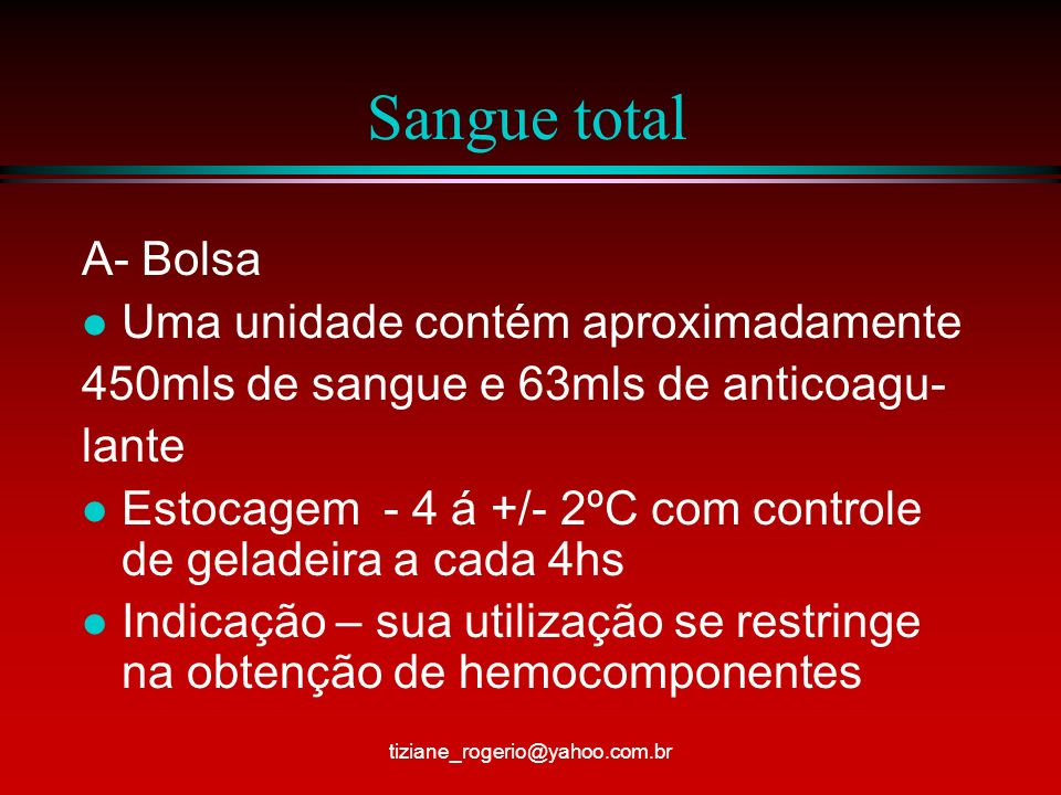 Sangue total A- Bolsa Uma unidade contém aproximadamente