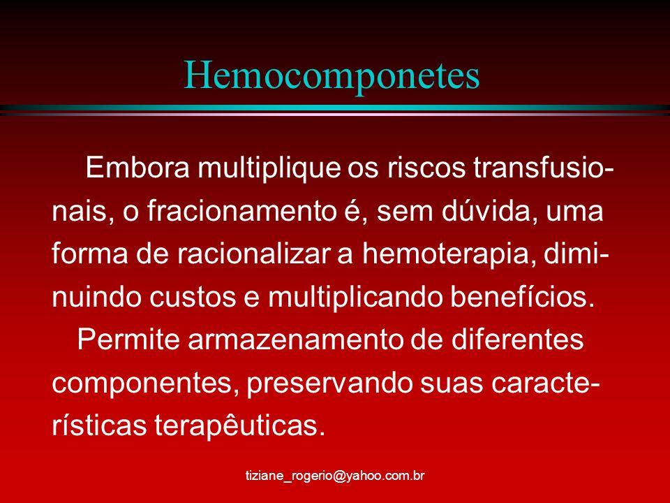 Hemocomponetes Embora multiplique os riscos transfusio-