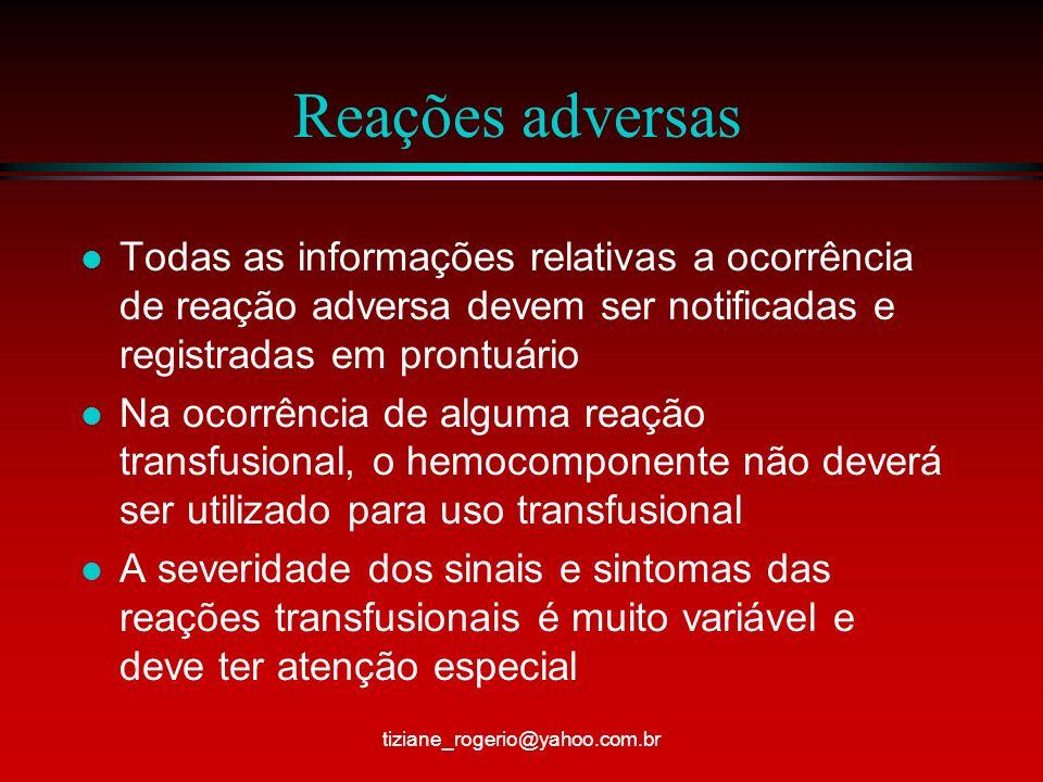 Reações adversas Todas as informações relativas a ocorrência de reação adversa devem ser notificadas e registradas em prontuário.