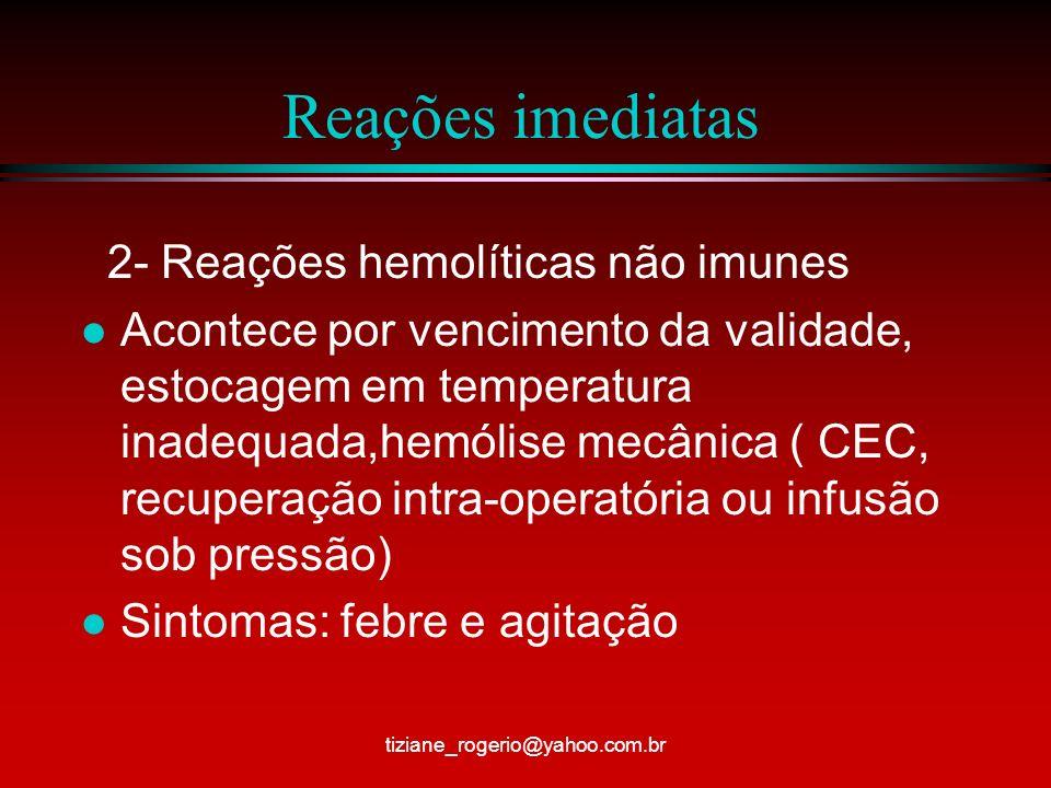 Reações imediatas 2- Reações hemolíticas não imunes