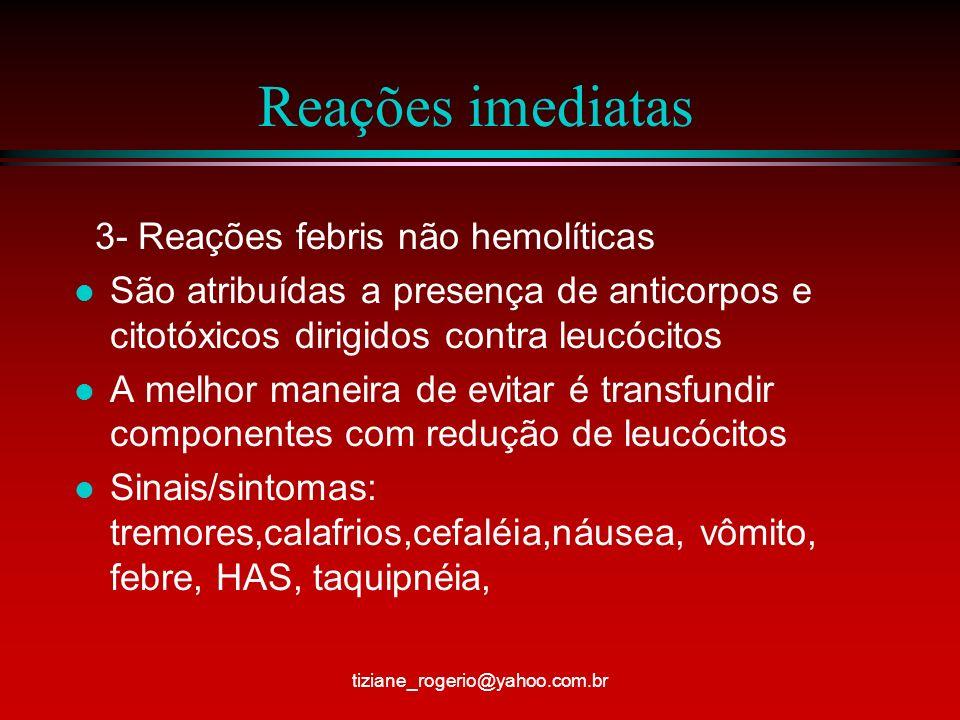 Reações imediatas 3- Reações febris não hemolíticas