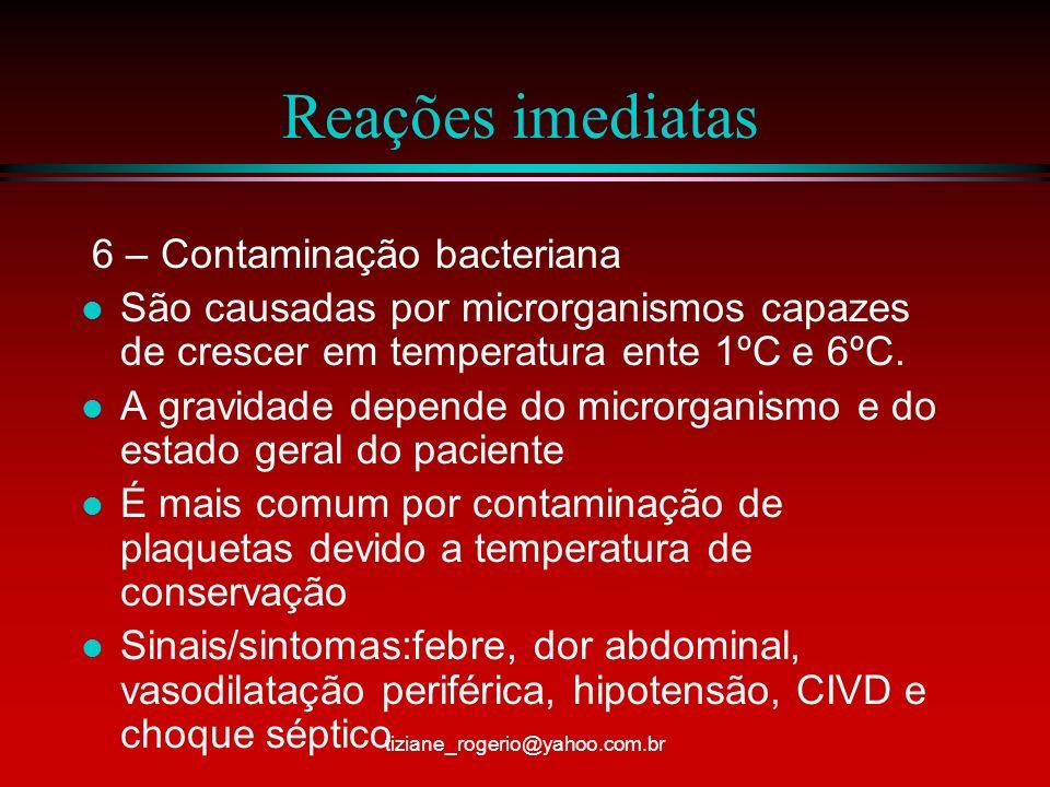 Reações imediatas 6 – Contaminação bacteriana