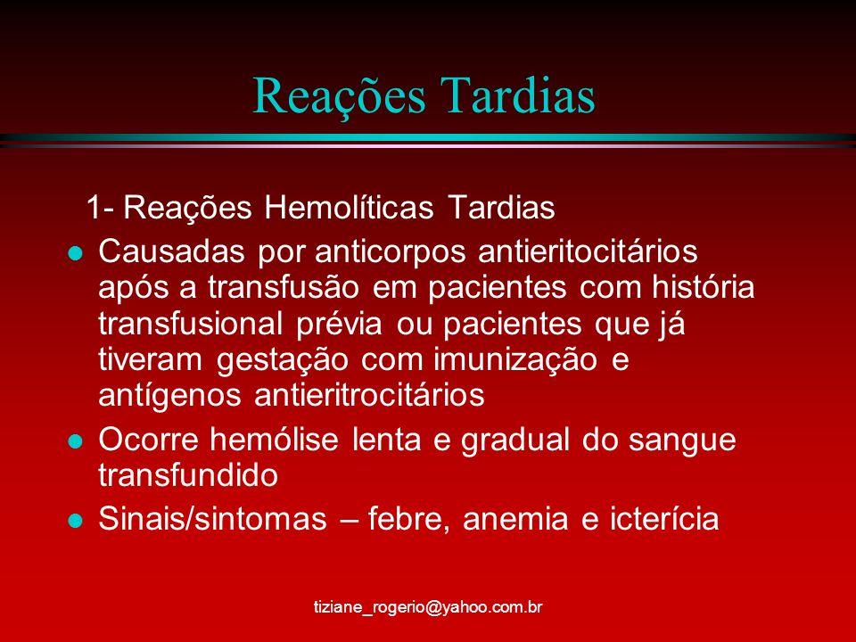 Reações Tardias 1- Reações Hemolíticas Tardias