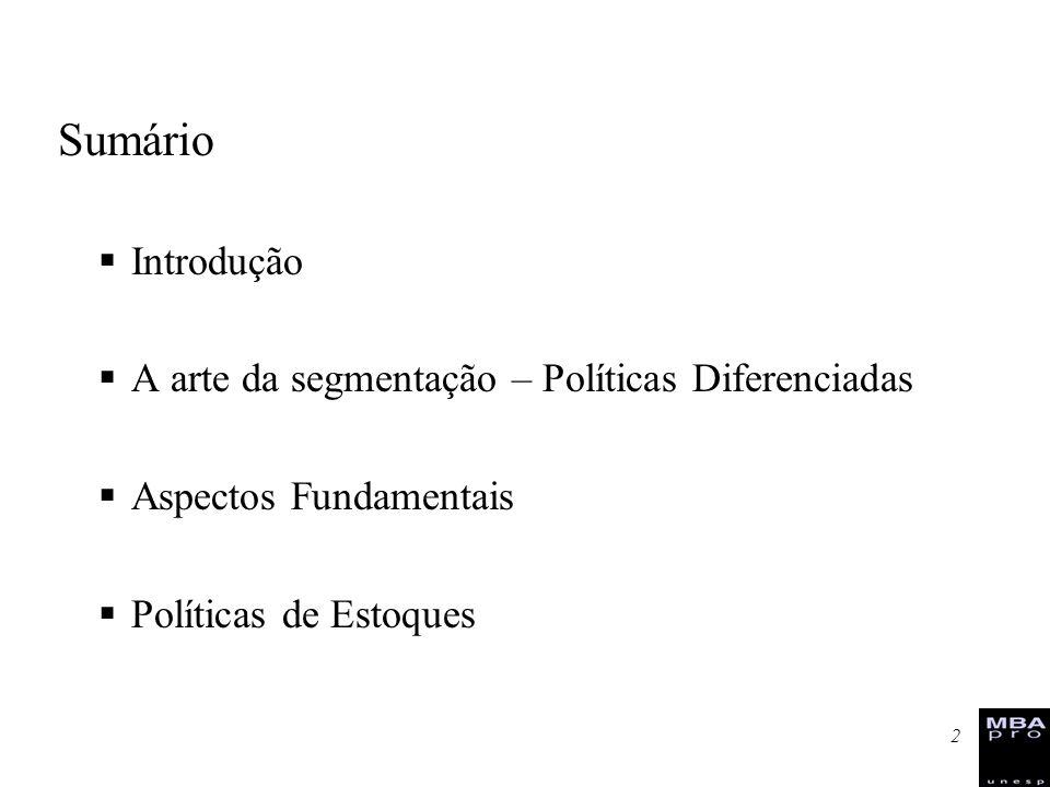 Sumário Introdução A arte da segmentação – Políticas Diferenciadas