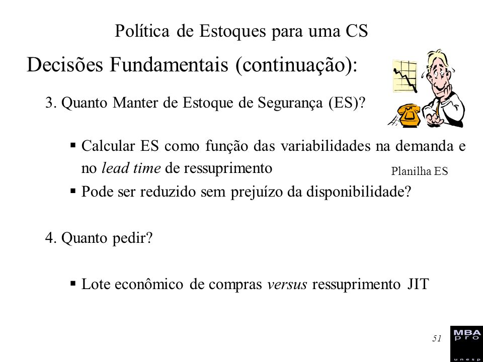 Decisões Fundamentais (continuação):