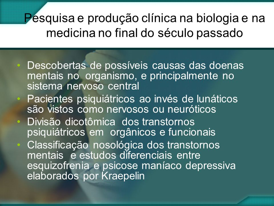 Pesquisa e produção clínica na biologia e na medicina no final do século passado