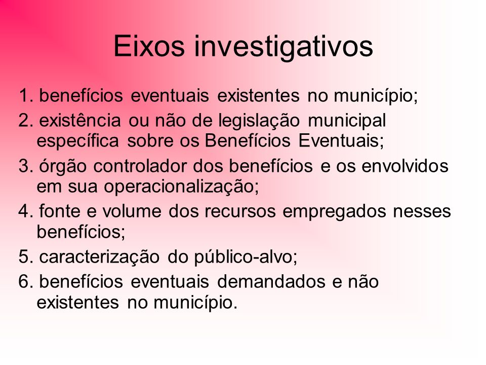 Eixos investigativos 1. benefícios eventuais existentes no município;