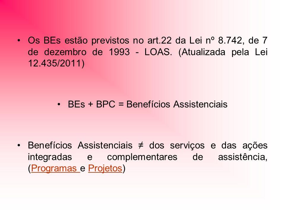 BEs + BPC = Benefícios Assistenciais