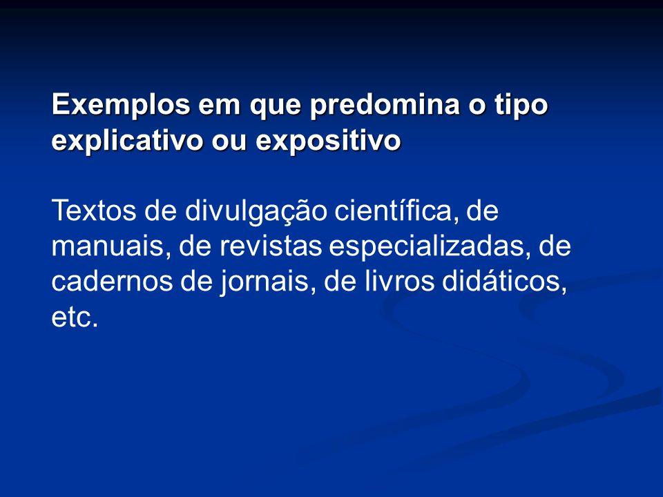 Exemplos em que predomina o tipo explicativo ou expositivo