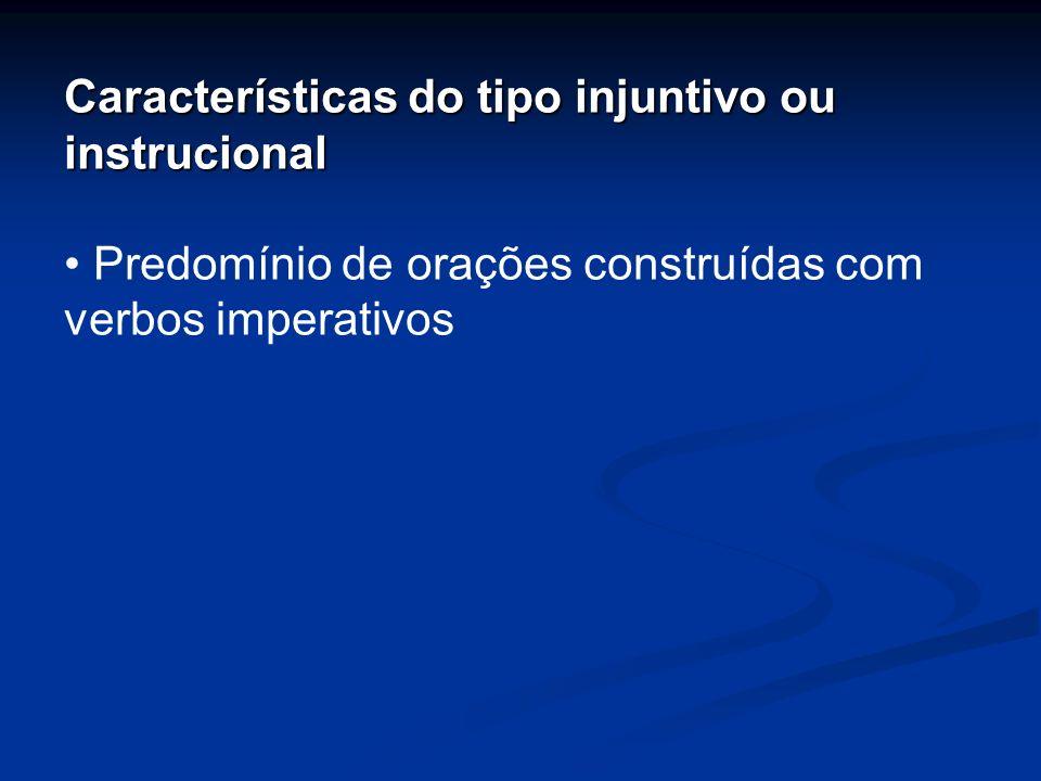 Características do tipo injuntivo ou instrucional